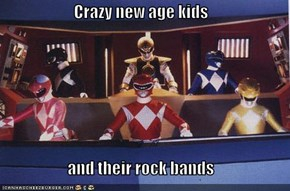 Crazy new age kids  and their rock bands