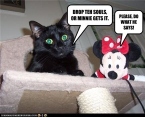 DROP TEH SOULS, OR MINNIE GETS IT.