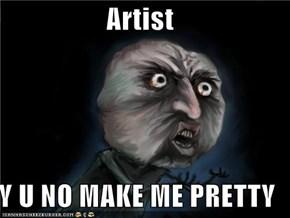 Artist  Y U NO MAKE ME PRETTY