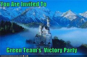You Are Invited To   Green Team's  Victory Party
