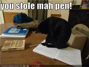 you stole mah pen!