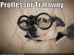 Proffessor Tralawny