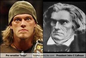 """Pro Wrestler """"Edge"""" Totally Looks Like President John C Calhoun"""