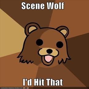 Scene Wolf  I'd Hit That