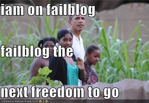 iam on failblog  failblog the  next freedom to go