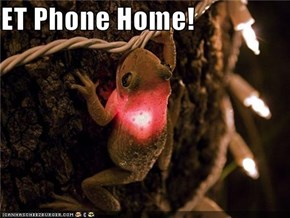 ET Phone Home!