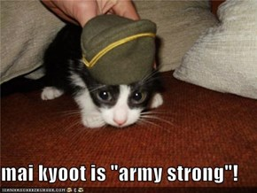 "mai kyoot is ""army strong""!"