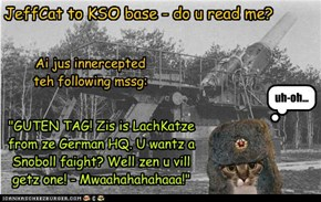 KSO - Agent Reports Trouble On Teh Eastern Front...