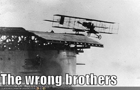The Wrong Brothers