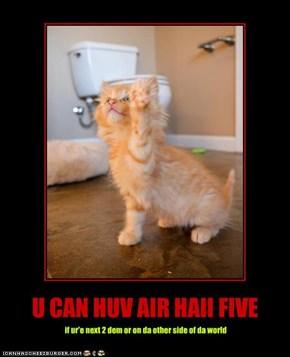 U CAN HUV AIR HAII FIVE