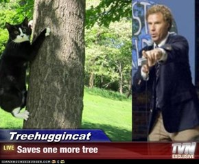 Treehuggincat - Saves one more tree