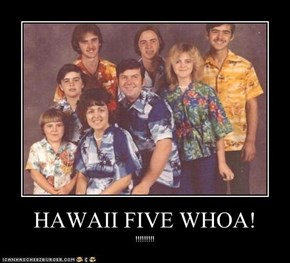 HAWAII FIVE WHOA!