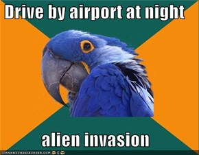 Drive by airport at night  alien invasion