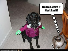 Franken-weird Iz Mor Likez It!
