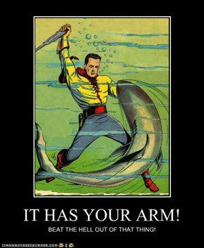 IT HAS YOUR ARM!