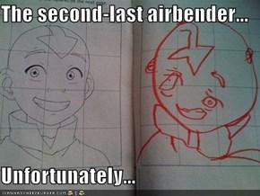 The Last Airbendurrrr