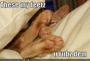 These my feetz  u rubz dem