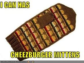 I CAN HAS  CHEEZBURGER MITTENS