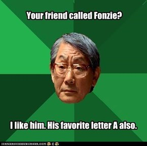 High Expectations Asian Father: Fonzie