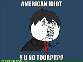 American Idiot,  Y U No Tour?