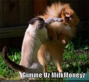 Gimme Uz MilkMoneyz