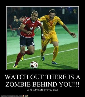 WATCH OUT THERE IS A ZOMBIE BEHIND YOU!!!