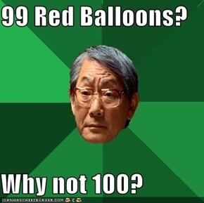 99 Red Balloons?  Why not 100?