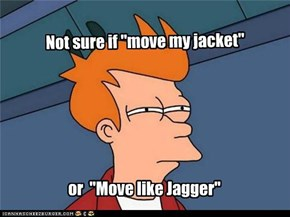 Move like Jagger?