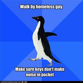 Walk by homeless guy