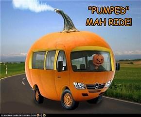 """""""PUMPED"""" MAH RIDE!"""