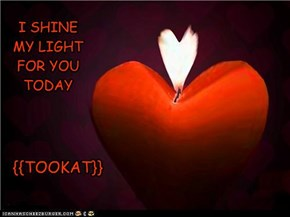 I SHINE MY LIGHT FOR YOU TODAY