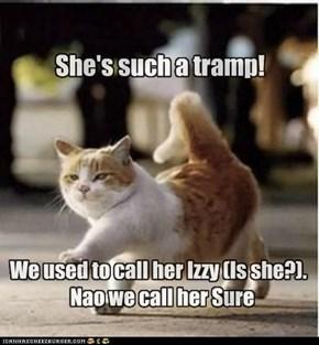 She's such a tramp!