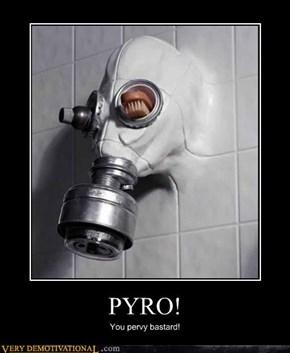 PYRO!