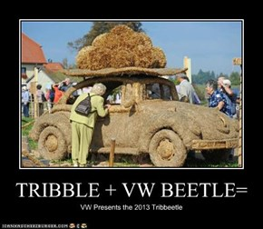 TRIBBLE + VW BEETLE=