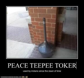 PEACE TEEPEE TOKER