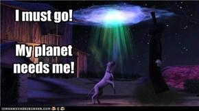 My planet needs me!