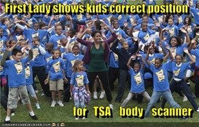 First Lady shows kids correct position   for   TSA    body    scanner