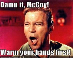 Damn it, McCoy!