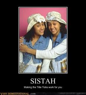 SISTAH, Sistah