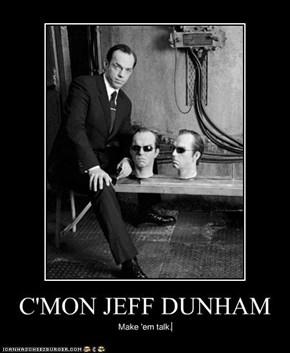C'MON JEFF DUNHAM