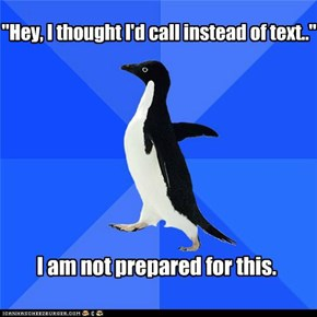Socially Awkward Penguin: Let It Go To Voicemail