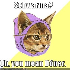 Schwarma?  Oh, you mean Döner.