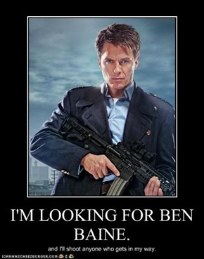 I'M LOOKING FOR BEN BAINE.