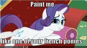 Paint me  like one of your french ponies
