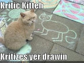 Kritic Kitteh  Kritizes yer drawin