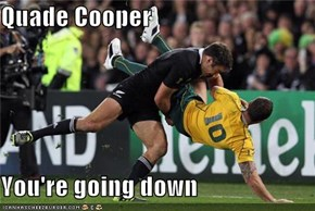 Quade Cooper  You're going down