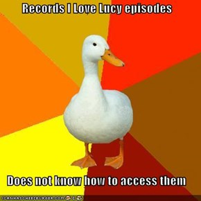 Records I Love Lucy episodes  Does not know how to access them