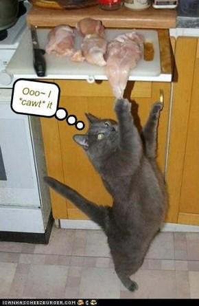 Ooo~ I *cawt* it