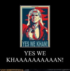 YES WE KHAAAAAAAAAAN!
