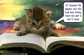 It tooked 78 pages, but dis buk haz finely tawt me dat I can't read.